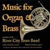 Robert Lehman with members of River City Brass Band: 'Music for Organ & Brass'